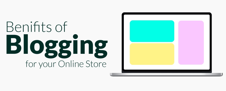 5 Ways Blogging Helps Grow Your Online Store