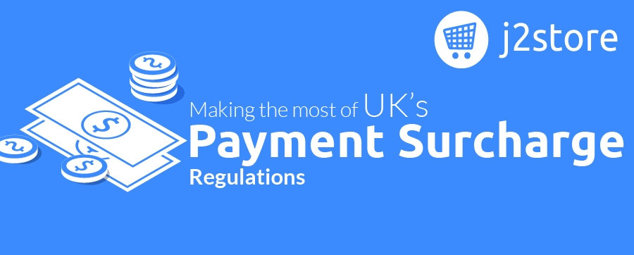 Making the most of the new UK payment surcharge regulations