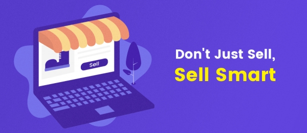 Don't Just Sell, Sell Smart