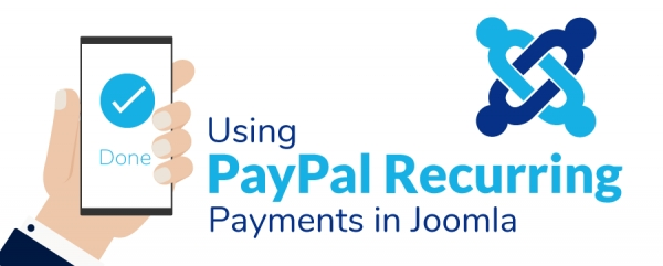 How To Use PayPal Recurring Payments In Joomla