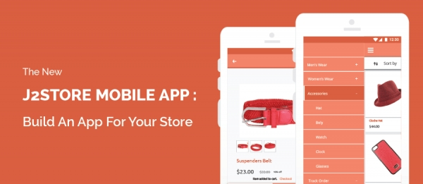 The New J2Store Mobile App: How it can boost your sales