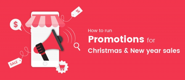 How To Run Promotions For Christmas And New Year Sales
