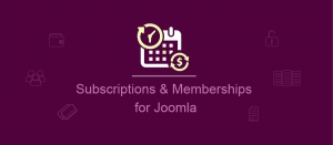 3 new features added to Subscriptions and Membership for Joomla