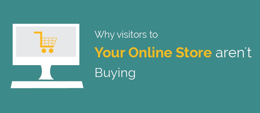 Why Visitors On Your Online Store Are Not Buying