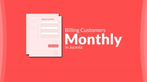 How To Bill Customers Monthly In Joomla?