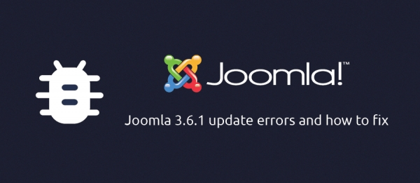Joomla 3.6.1 update errors and how to fix